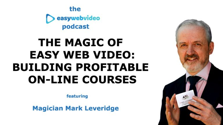 Easy Web Video Podcast: The Magic of Easy Web Video