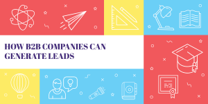 How B2B companies can generate leads