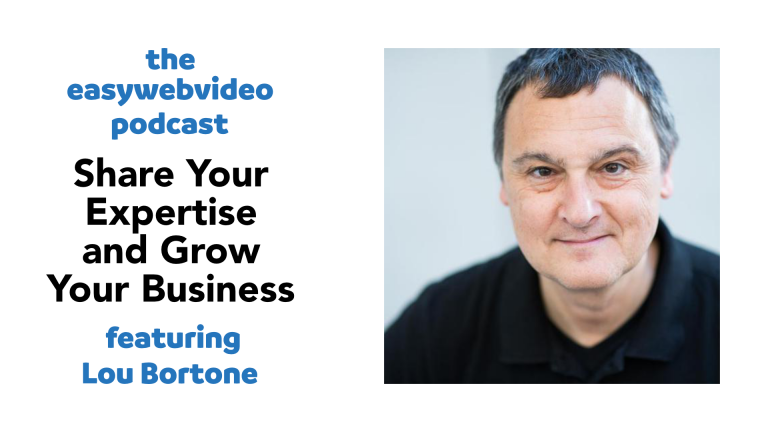 Easy Web Video Podcast: Sharing Your Expertise & Growing Your Business